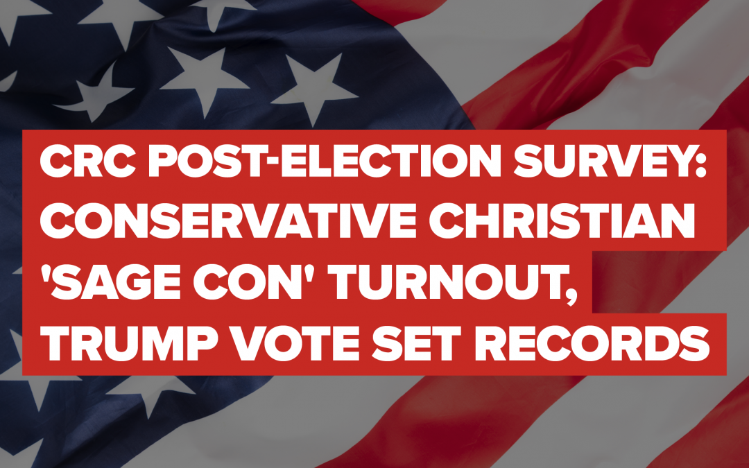 POST-ELECTION SURVEY:  Conservative Christian SAGE Con Turnout, Trump Vote Set Records