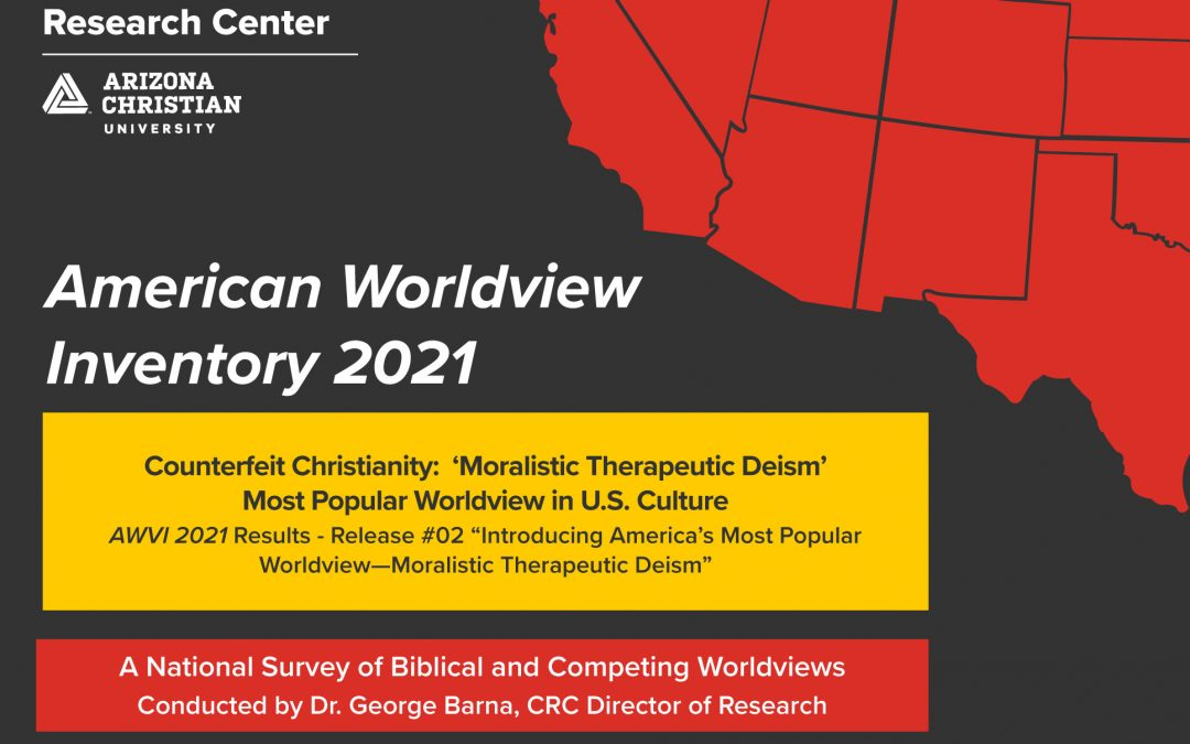 Counterfeit Christianity:  'Moralistic Therapeutic Deism' Most Popular Worldview in U.S. Culture