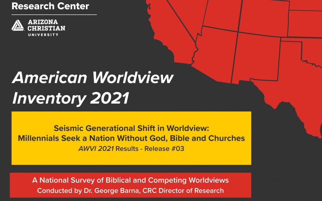 Generational Worldview Shift: Millennials Seek World without God, Bible, Churches